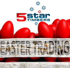 5 Star Timbers Easter Trading 2018